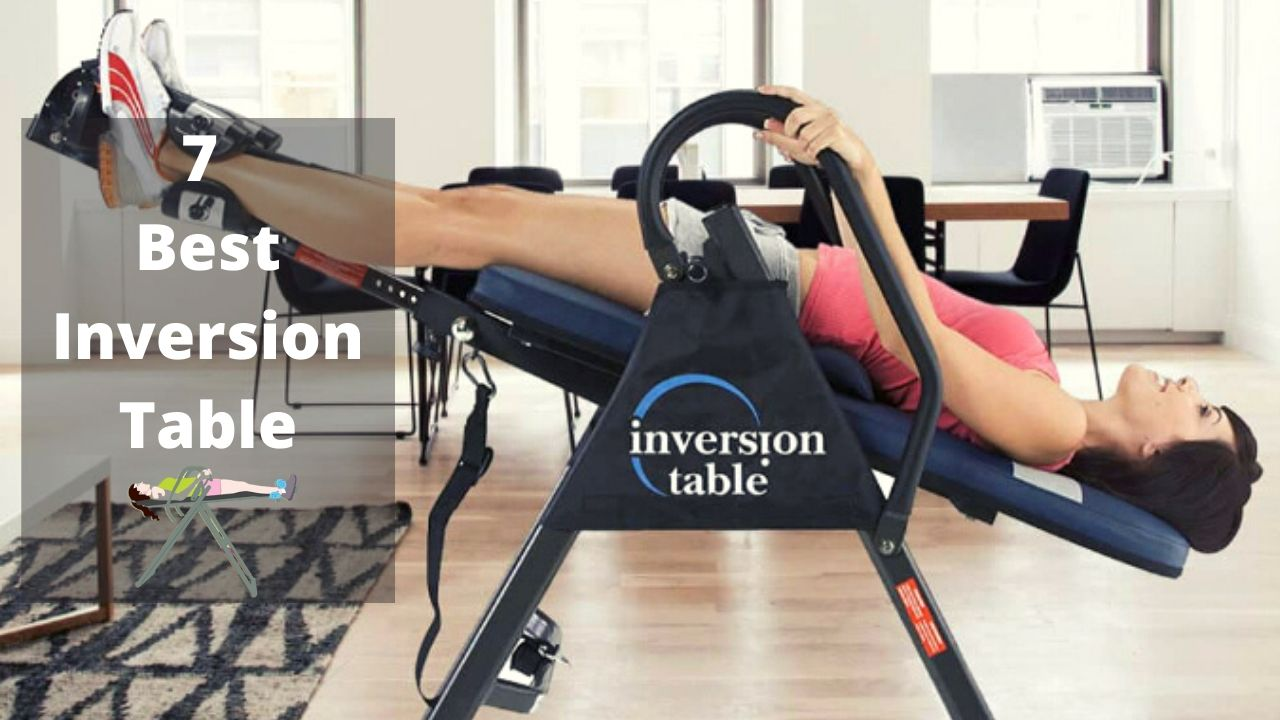 7 Best Inversion Table