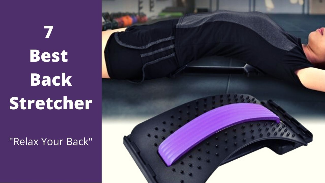7 Best Back Stretcher