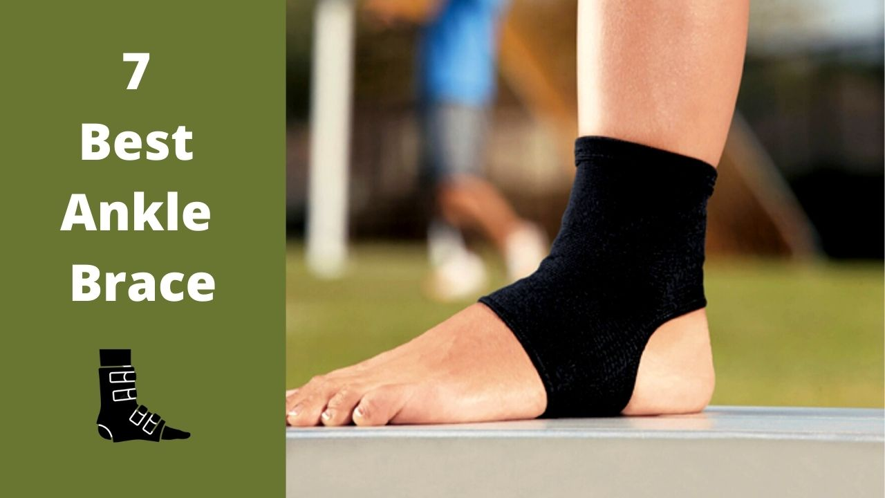 7 Best Ankle Brace